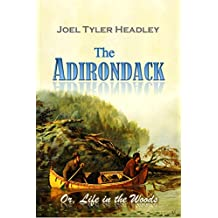 The Adirondack, Or, Life in the Woods (1861) (English Edition)