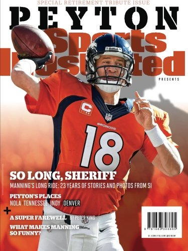 sports-illustrated-peyton-manning-retirement-tribute-issue-denver-broncos-cover-so-long-sheriff