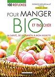 Telecharger Livres 100 reflexes pour manger bio et pas cher Pour se faire plaisir et prendre soin de la planete tout en faisant des economies (PDF,EPUB,MOBI) gratuits en Francaise