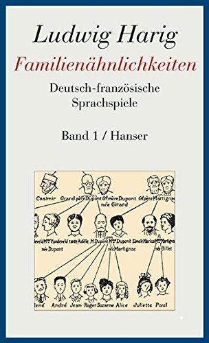 Familienähnlichkeiten: Deutsch-französische Sprachspiele. Gesammelte Werke Band 1