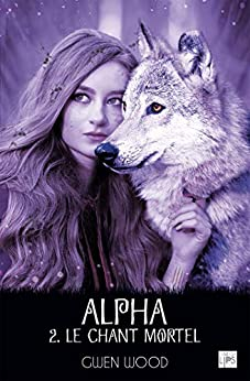 Alpha - Le chant mortel - Tome 2 (FantasyLips)