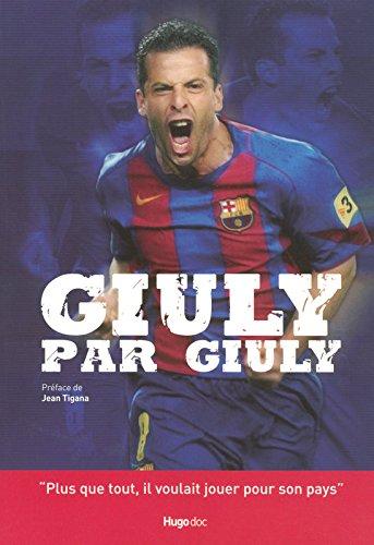 Giuly par Giuly par Ludovic Giuly, Pierre Orlac'h