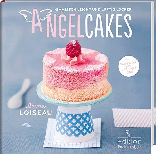 Image of Angel Cakes - Himmlisch leicht und luftig locker