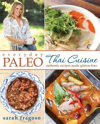 [(Everyday Paleo: Thai Cuisine: Authentic Recipes Made Gluten-Free)] [Author: Sarah Fragoso] published on (June, 2014)