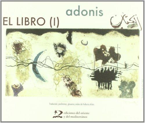 El libro (I) (Poesía del Oriente y del Mediterráneo)