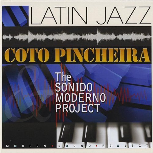 Coto Pincheira & The Sonido Moderno Project by Coto Pincheira (2013-08-03)