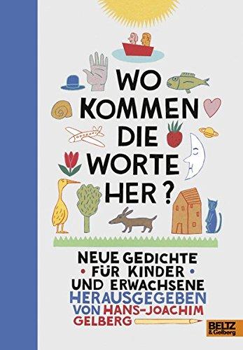 Wo kommen die Worte her?: Neue Gedichte für Kinder und Erwachsene. Gedichte und Bilder aller Art (Wort-art)
