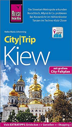 Reise Know-How CityTrip Kiew: Reiseführer mit Stadtplan und kostenloser Web-App