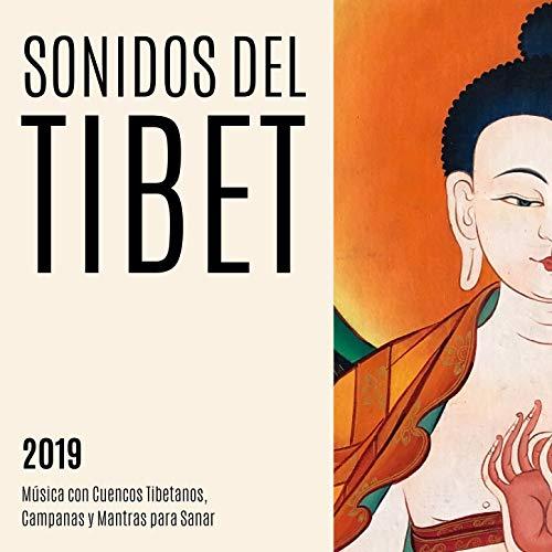 Sonidos del Tibet 2019: Música con Cuencos Tibetanos, Campanas y Mantras para Sanar
