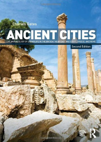 Ancient Cities: The Archaeology of Urban Life in the Ancient Near East and Egypt, Greece and Rome by Charles Gates (2011-03-17)