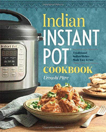 Download pdf indian instant pot cookbook traditional indian download pdf indian instant pot cookbook traditional indian dishes made easy and fast full pages urvashi pitre 9ert893re4f3r forumfinder Gallery