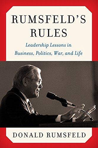 Rumsfeld's Rules: Leadership Lessons in Business, Politics, War, and Life por Donald Rumsfeld