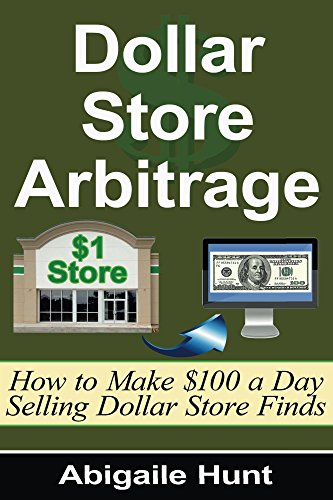 dollar-store-arbitrage-how-to-make-100-a-day-selling-dollar-store-finds-english-edition