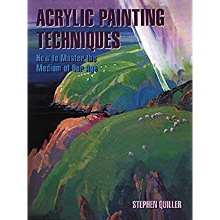 Acrylic Painting Techniques: How to Master the Medium of Our Age