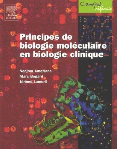Principes de biologie moléculaire en biologie clinique de Nedjma Ameziane (1 novembre 2005) Broché