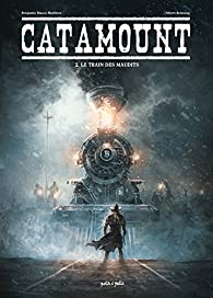 Catamount, tome 2 : Le train des maudits par Benjamin Blasco-Martinez