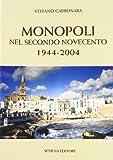 Monopoli nel secondo Novecento 1944-2004