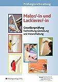 Prüfungsvorbereitung Maler/-in und Lackierer/-in: Gesellenprüfung - Fachrichtung Gestaltung und Instandhaltung: Prüfungsvorbereitung
