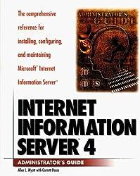 Internet Information Server 4 Administrators Guide by Allen L. Wyatt (1998-05-06)