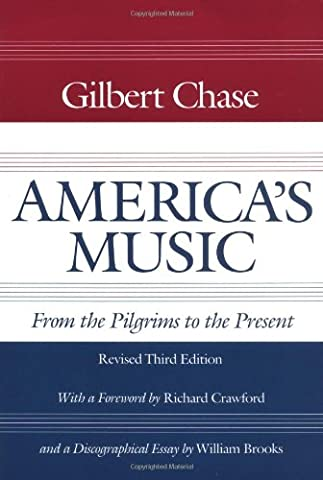 America's Music: FROM THE PILGRIMS TO THE PRESENT (Music in