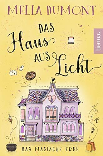 Das Haus aus Licht: Das magische Erbe (Lichtmagie 3) -