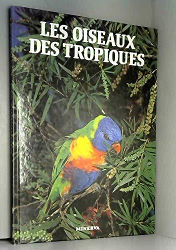 Les oiseaux des tropiques par Philippe de Wailly, Isabelle de Wailly