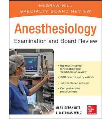 [(Anesthesiology Examination and Board Review)] [ By (author) Mark Dershwitz, By (author) J. Matthias Walz ] [November, 2013]