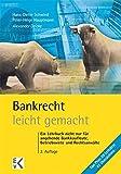 Bankrecht - leicht gemacht: Ein Lehrbuch nicht nur für angehende Bankkaufleute, Betriebswirte und Rechtsanwälte (GELBE SERIE)