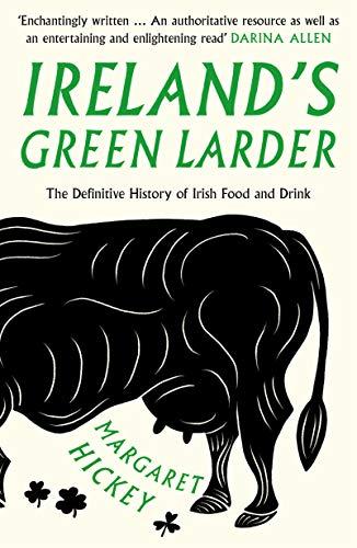 Ireland's Green Larder: The Definitive History of Irish Food and Drink (English Edition) -