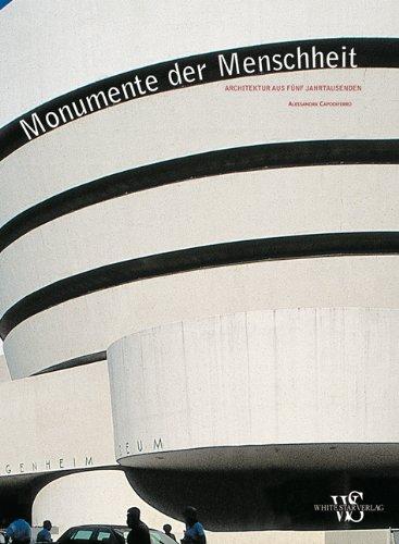 Preisvergleich Produktbild Monumente der Menschheit- Architektur aus fünf Jahrtausenden (Kunst, Architektur)