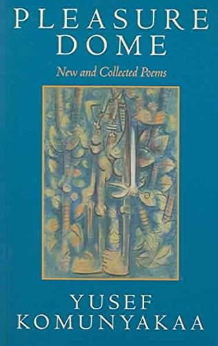 [Pleasure Dome: New and Collected Poems] (By: Yusef Komunyakaa) [published: September, 2004]