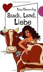 Stadt, Land, Liebe aus der Reihe Freche Mädchen - freche Bücher