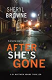 After She's Gone: A gripping psychological thriller (DI Matthew Adams Book 1)