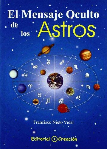 El mensaje oculto de los astros por Francisco Nieto Vidal