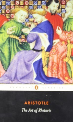 The Art of Rhetoric (Penguin Classics) Reissue Edition by Aristotle published by Penguin Classics (1991)