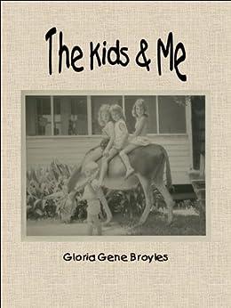 The Kids & Me (English Edition) de [Gloria Gene Broyles]