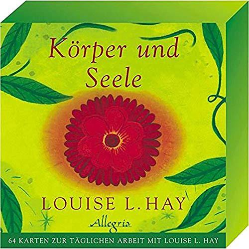 Körper und Seele: 64 Karten zur täglichen Arbeit mit Louise L. Hay (Louise Hay-affirmation-karten)
