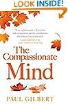 The Compassionate Mind (Compassion Fo...