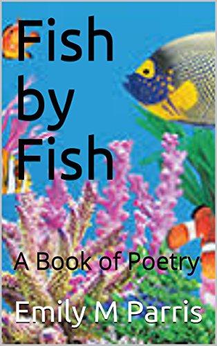 Descargar Con Mejortorrent Fish by Fish: A Book of Poetry Gratis PDF