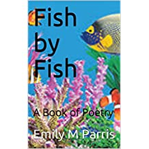 Fish by Fish: A Book of Poetry (English Edition)