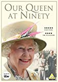 Our Queen at Ninety [UK Import]