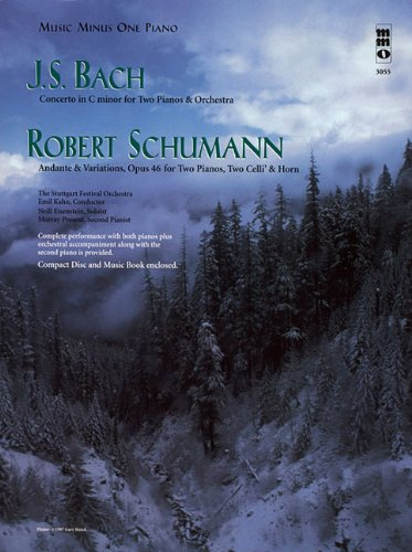 J.S. Bach: C Minor Concerto for Two Pianos/Robert Schumann: Andante & Variations, Opus 46 [With CD (Audio)] (Music Minus One (Numbered)) 46 Audio