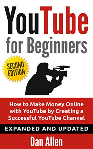 rs: How to Make Money Online with YouTube by Creating a Successful YouTube Channel (Youtube, Youtube Video Marketing, Youtube marketing, ... Facebook, Passive Income) (English Edition) ()