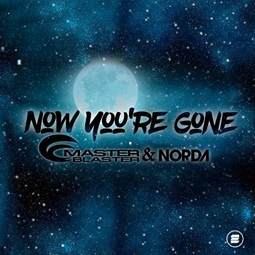 Master Blaster & Norda - Now You're Gone