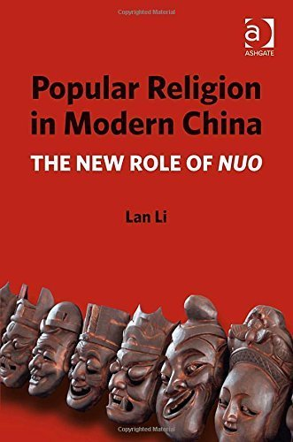 popular-religion-in-modern-china-the-new-role-of-nuo-by-lan-li-2015-02-28