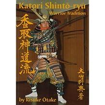 Katori Shinto-ryu: Warrior Tradition