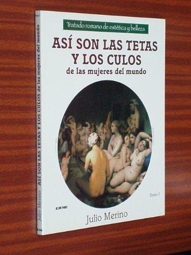 ASÍ SON LAS TETAS Y LOS CULOS DE LAS MUJERES DEL MUNDO - Tomo I