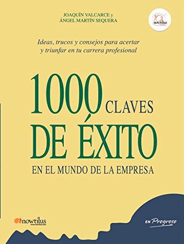 1000 claves de éxito en el mundo de la empresa (En Progreso) por Joaquín Valcarce Martínez