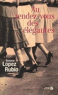 Au rendez-vous des élégantes par Susana Lopez Rubio