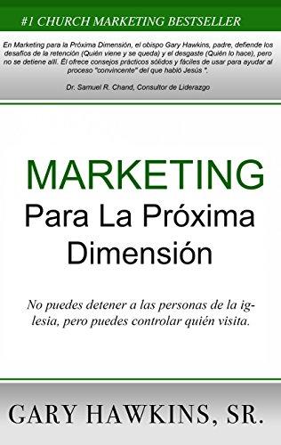 Marketing Para La Proxima Dimension por Gary Hawkins Sr